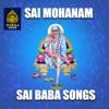 SAI MOHANAM (Sai Baba Songs)