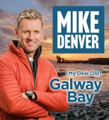 Mike Denver - My Dear Old Galway Bay
