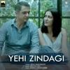 Yehi Zindagi Single