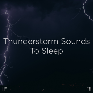 "Thunderstorms & Thunder Storms & Rain Sounds - !!"" Thunderstorm Sounds to Sleep ""!!"
