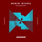 Mario Ochoa - Deadshot