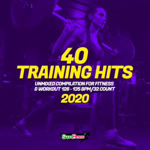 Various Artists - 40 Training Hits 2020: Unmixed Compilation for Fitness & Workout 128 - 135 bpm/32 Count
