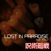 LOST IN PARADISE feat. AKLO 『呪術廻戦』ORIGINAL COVER INST Ver.