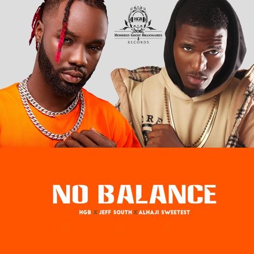 No Balance feat. Jeff South & Alhaji Sweetest (Video - Audio) Image