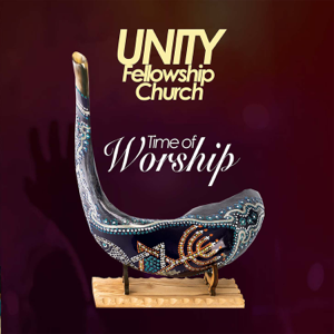 Unity Fellowship Church - Time of Worship