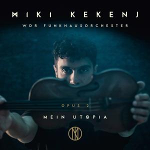 Miki Kekenj, WDR Funkhausorchester & Enrico Delamboye - Mein Utopia - Opus 2