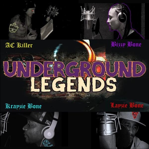 Underground Legends (feat. Bizzy Bone & Krayzie Bone) - Single