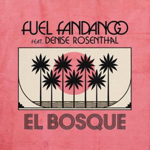 Fuel Fandango - El Bosque feat. Denise Rosenthal