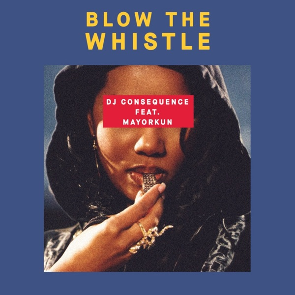 Blow the Whistle (feat. Mayorkun) - Single