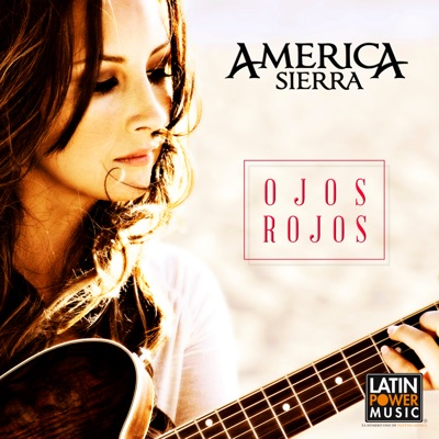 Ojos Rojos - América Sierra