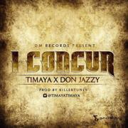 I Concur (feat. Don Jazzy) - Timaya