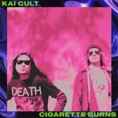 Kai Cult - Cigarette Burns