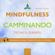 Michael Doody - Mindfulness camminando: Tecnica guidata