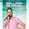 Gallaan De Mahal Single