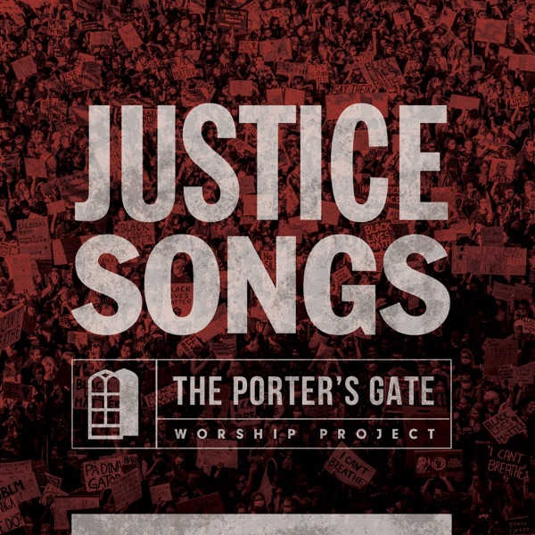 The Porter's Gate - Justice Songs