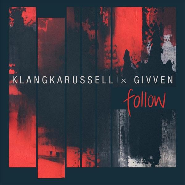 Klangkarussell & GIVVEN mit Follow
