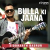 Bulla Ki Jaana Single