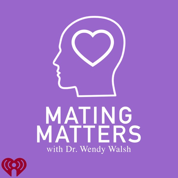 Mating Matters with Dr. Wendy Walsh