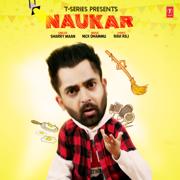 Naukar - Sharry Maan & Nick Dhammu - Sharry Maan & Nick Dhammu