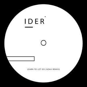 Learn to Let Go (HOAX Remix) - Single Mp3 Download