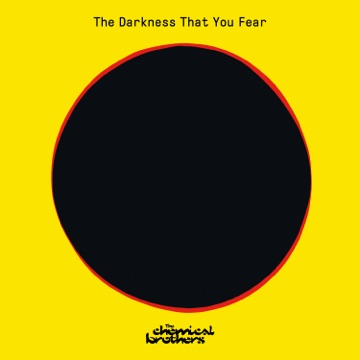 The Chemical Brothers – The Darkness That You Fear – Single