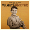 Paul Kelly - Paul Kelly's Greatest Hits: Songs From The South 1985-2019 artwork
