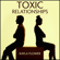 Kayla Flower - Toxic Relationships: Recognize Manipulative People and Avoid the Gaslight Effect. Overcome Jealousy, Negative Thinking, Anxiety, Depression, Panic Attacks and Stress in Love Relationships (Unabridged)