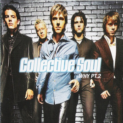 Why Pt. 2 - Single - Collective Soul