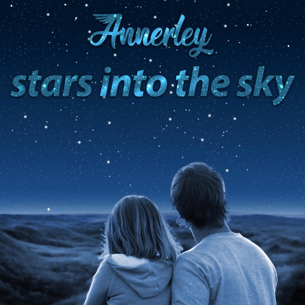 Annerley - Stars Into The Sky