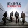 Resurrección - Hombres G