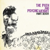 The Path, Psychic Weight - Blood...Lots of Blood