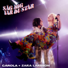 Carola - Säg Mig Var Du Står (feat. Zara Larsson) bild