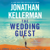 Jonathan Kellerman - The Wedding Guest: An Alex Delaware Novel (Unabridged)  artwork