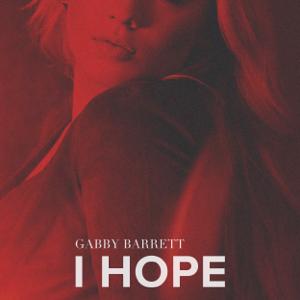 Gabby Barrett I Hope  Gabby Barrett album songs, reviews, credits
