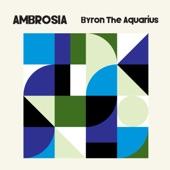 Byron the Aquarius - Space & Time (feat. Lil' John Roberts, Chocolat Costa & Sheldon Ferguson)