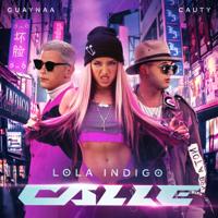 CALLE - Lola Índigo, Guaynaa & Cauty