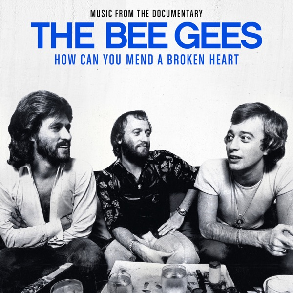 The Bee Gees: How Can You Mend A Broken Heart (Music from the Documentary)