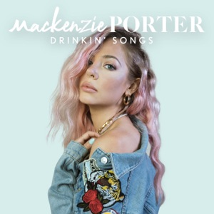 MacKenzie Porter - Drinkin' Songs