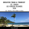 Tracy Birdsall & Greater Than a Tourist - Greater Than a Tourist - St. Croix Us Virgin Islands USA: 50 Travel Tips from a Local (Unabridged)  artwork