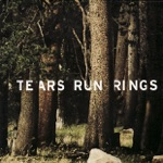Tears Run Rings - Mind the Wires