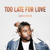 Too Late for Love - Single