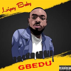 LipsyBaby - Gbedu