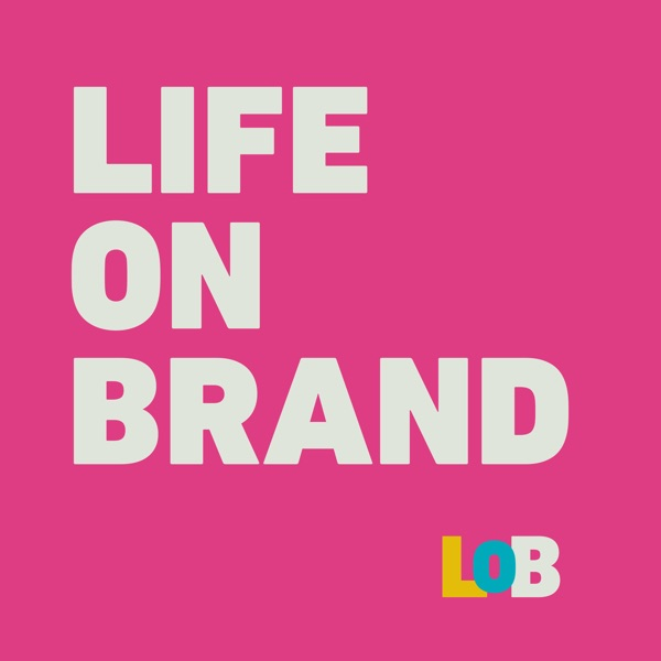 The Life on Brand Podcast