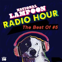The Best of the National Lampoon Radio Hour #5