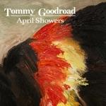 Tommy Goodroad - April Showers