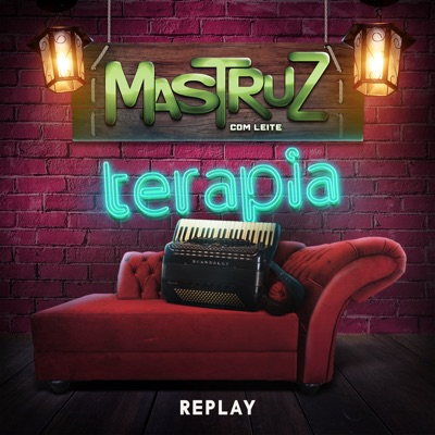 Terapia - Replay - Mastruz com Leite