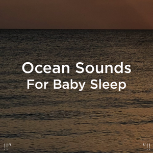 "Relajacion Del Mar & Relajación - !!"" Ocean Sounds for Baby Sleep ""!!"