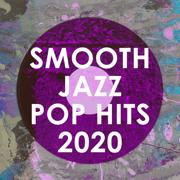 Smooth Jazz Pop Hits 2020 (Instrumental) - Smooth Jazz All Stars