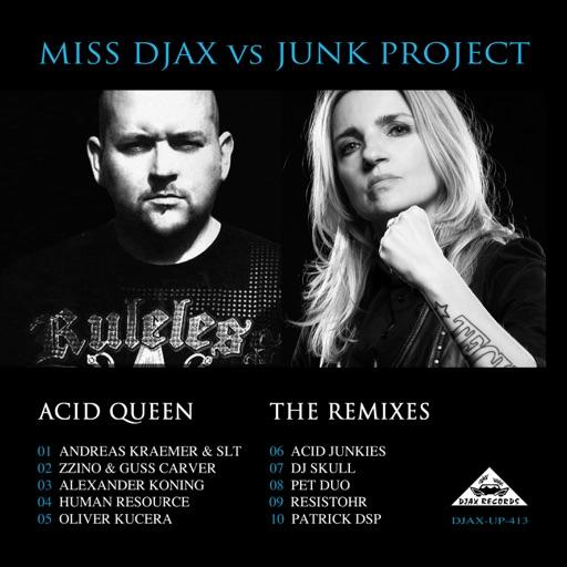Acid Queen - The Remixes by Junk Project & Miss Djax