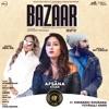 Bazaar Remix feat Himanshi Khurana Yuvraaj Hans Single